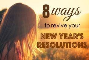 8 ways to revive your new years resolutions